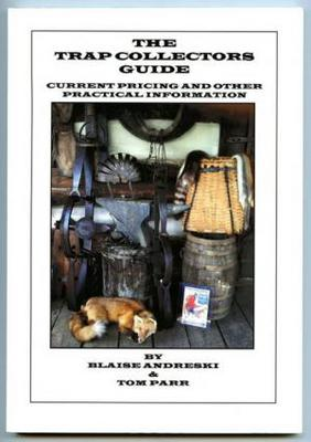 The Trap Collectors Guide - by Blaise Andreski & Tom Parr #00015TCG